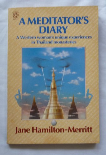 9780042941318: A Meditator's Diary: Western Woman's Unique Experiences in Thailand Monasteries (Mandala Books)