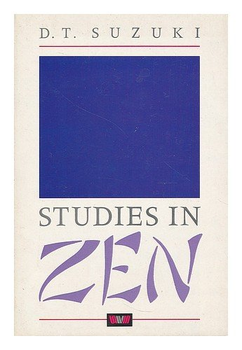 Studies in Zen: Daisetz Teitaro Suzuki