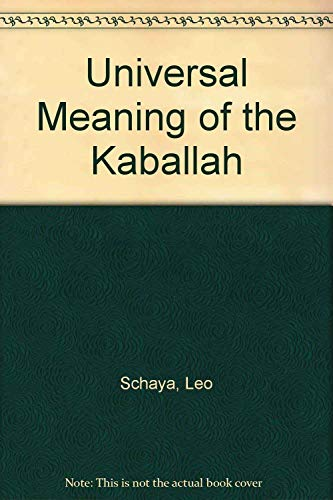 The Universal Meaning of The Kabbalah (English and French Edition): Schaya, Leo