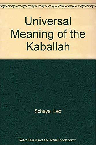 The Universal Meaning of The Kabbalah: Schaya, Leo