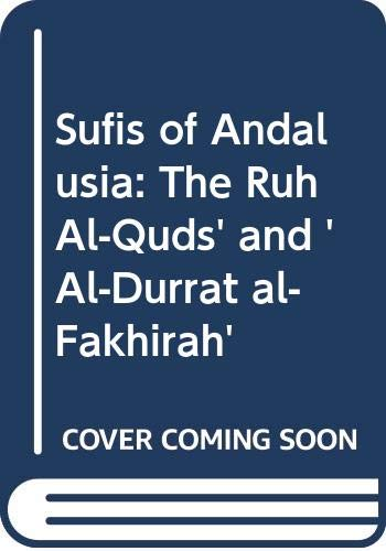 9780042970257: Sufis of Andalusia: The Ruh Al-Quds' and 'Al-Durrat al-Fakhirah'