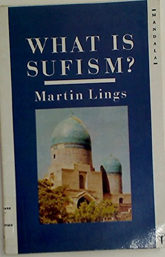 9780042970394: What Is Sufism (Mandala Books)