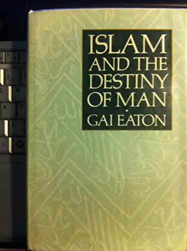 9780042970479: Islam and the Destiny of Man (SUNY series in Islam)