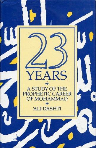 9780042970486: TWENTY THREE YEARS: STUDY OF THE PROPHETIC CAREER OF MUHAMMAD
