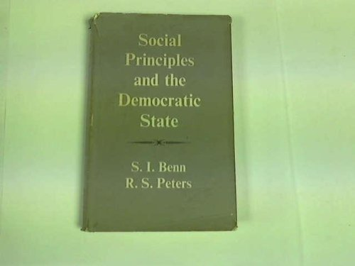 Social Principles and the Democratic State: Stanley I. Benn,