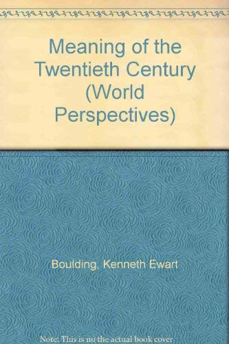 9780043000038: Meaning of the Twentieth Century (World Perspectives)