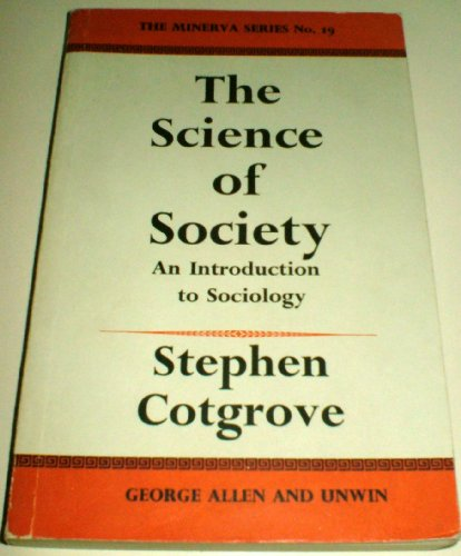 The Science of Society An Introduction to Sociology: Cotgrove Stephen