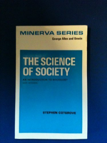 9780043000052: THE SCIENCE OF SOCIETY: AN INTRODUCTION TO SOCIOLOGY.
