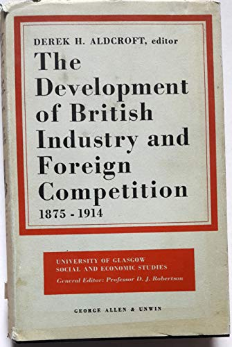 9780043000168: Development of British Industry and Foreign Competition, 1875-1914
