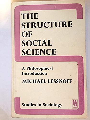 9780043000465: The Structure of Social Science: A Philosophical Introduction (Studies in Sociology, 7)