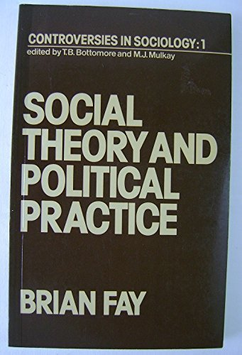 9780043000489: Social Theory and Political Practice (Controversies in sociology)