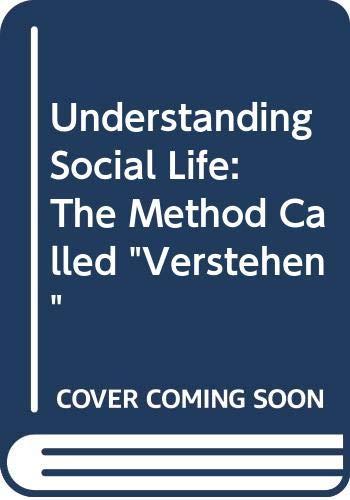 """9780043000519: Understanding Social Life: The Method Called """"Verstehen"""""""