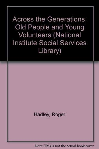 9780043000526: Across the Generations: Old People and Young Volunteers (National Institute Social Services Library)