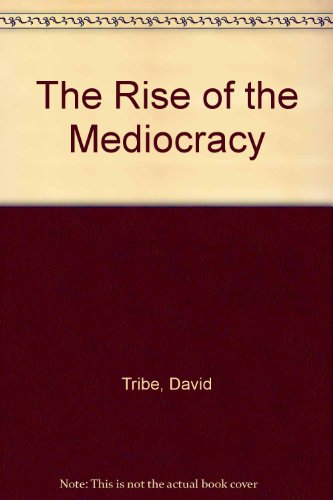 9780043000571: Rise of Mediocracy