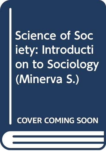 9780043000762: The Science of Society: Introduction to Sociology (Minerva)