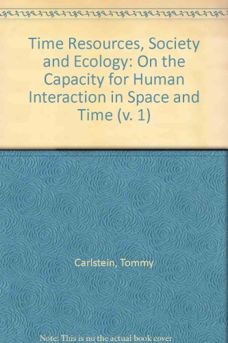 9780043000830: Time Resources, Society and Ecology: On the Capacity for Human Interaction in Space and Time (v. 1)