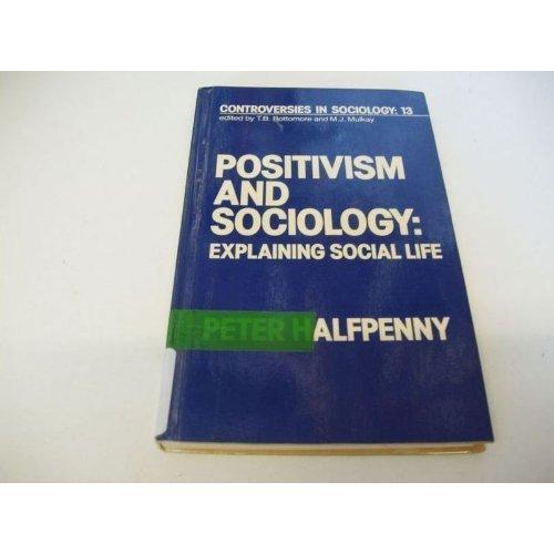 9780043000854: Positivism and Sociology: Explaining Social Life