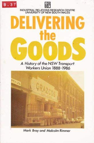 Delivering the Goods: A History of the: Bray, Mark; Rimmer,