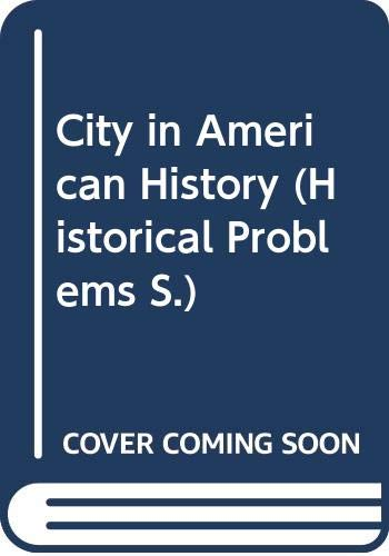 9780043010181: City in American History (Historical Problems)