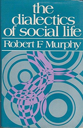 9780043010488: Dialectics of Social Life