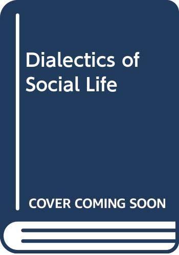9780043010495: Dialectics of Social Life