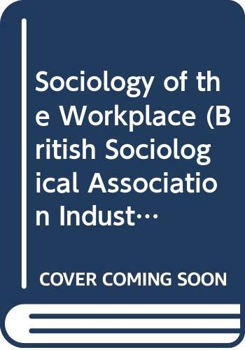 9780043010624: Sociology of the Workplace (British Sociological Association Industrial Studies)