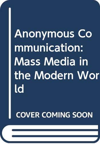 9780043010648: Anonymous Communication: Mass Media in the Modern World