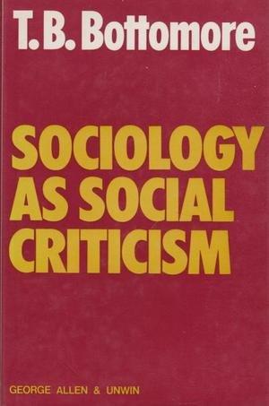 9780043010686: Sociology as Social Criticism