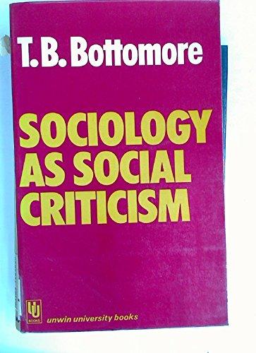 9780043010693: Sociology as Social Criticism