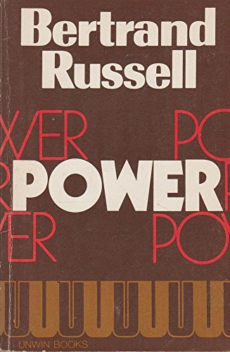 Power: A New Social Analysis: Russell, Bertrand