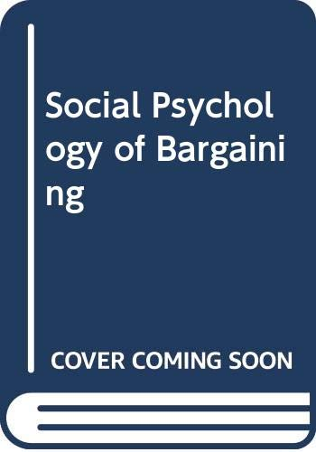 9780043010815: Social Psychology of Bargaining