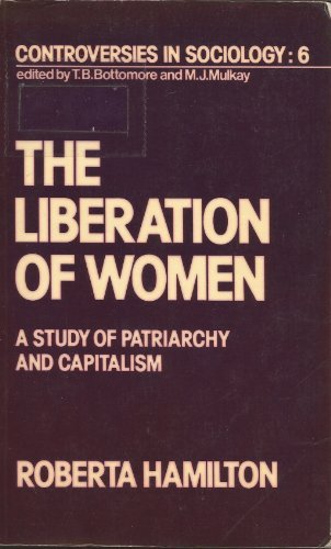 9780043010860: The Liberation of Women: A Study of Patriarchy and Capitalism (Controversies in Sociology)
