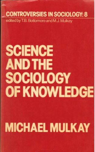 9780043010945: Science and the Sociology of Knowledge
