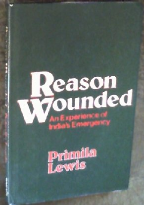 9780043010969: Reason Wounded: Experience of India's Emergency