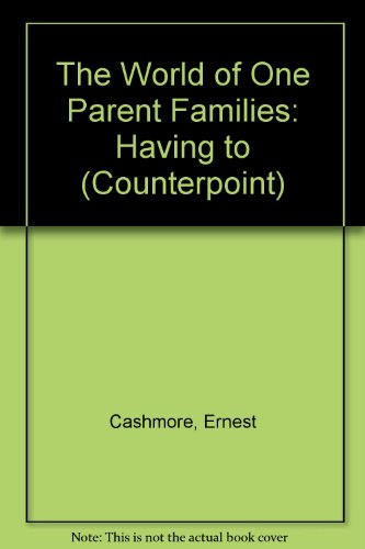 9780043010990: Having to: the World of One Parent Families (Counterpoint)