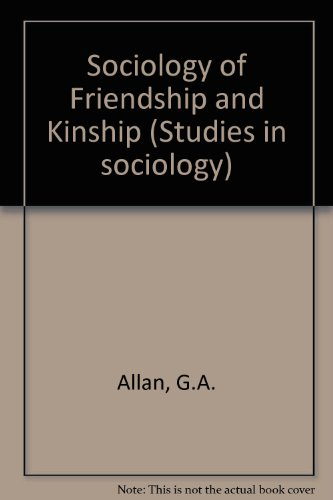 9780043011041: Sociology of Friendship and Kinship (Studies in sociology)