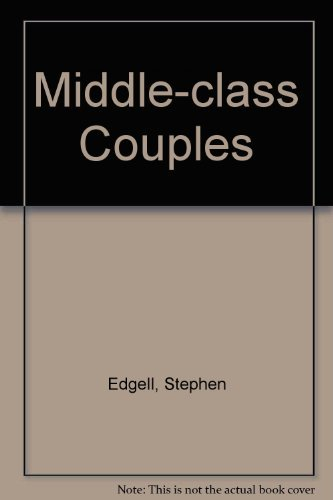 9780043011096: Middle-Class Couples. A Study of Segregation, Domination and Inequality in Marriage