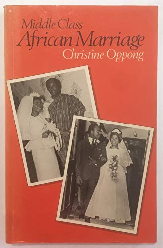 9780043011386: Middle Class African Marriage: A Family Study of Ghanaian Senior Civil Servants
