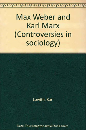 9780043011423: Max Weber and Karl Marx (Controversies in sociology)
