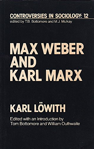 9780043011430: Max Weber and Karl Marx (Controversies in sociology)