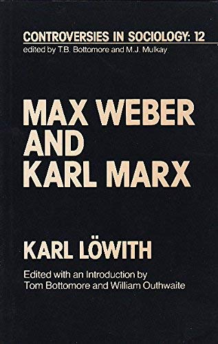 9780043011430: Max Weber and Karl Marx (Controversies in Sociology ; 12) (English and German Edition)