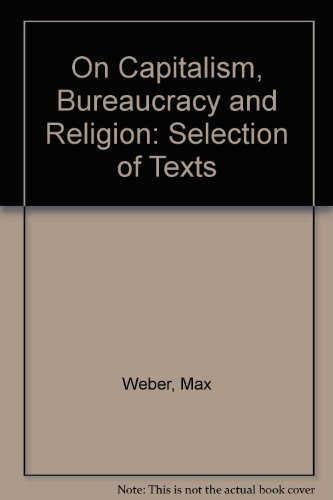 9780043011478: On Capitalism, Bureaucracy and Religion: Selection of Texts