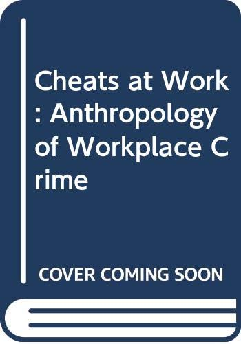 9780043011515: Cheats at Work: Anthropology of Workplace Crime