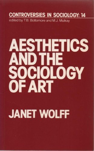 AESTHETICS AND THE SOCIOLOGY OF ART.: Wolff, Janet