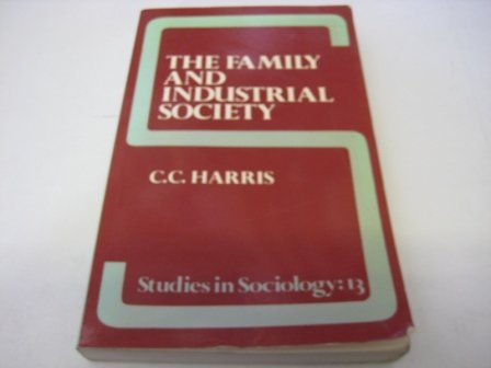 The Family and Industrial Society (Studies in Sociology): Christopher Charles Harris