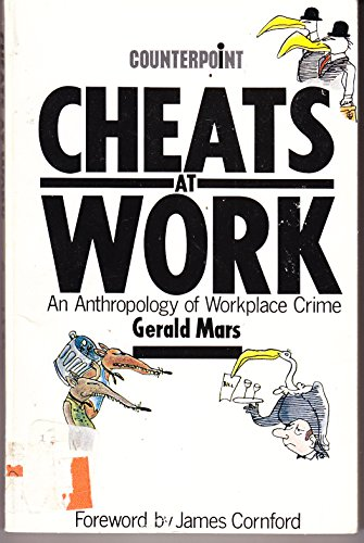 9780043011669: Cheats at Work: Anthropology of Workplace Crime (Counterpoint)