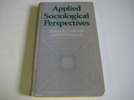 9780043011676: Applied Sociological Perspectives