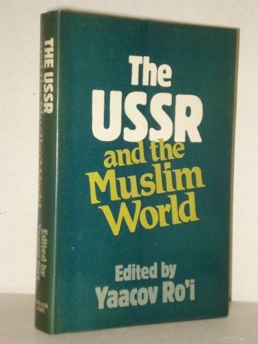 9780043011713: The USSR and the Muslim World: Issues in Domestic and Foreign Policy