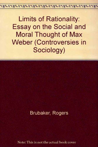9780043011720: Limits of Rationality: Essay on the Social and Moral Thought of Max Weber (Controversies in Sociology)