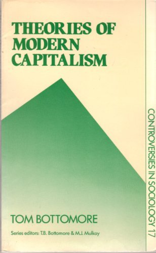 9780043011867: Theories of Modern Capitalism (Controversies in Sociology)